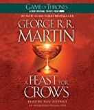 A Feast for Crows: A Song of Ice and Fire: Book Four by Martin, George R.R. Unabridged Edition (March 27, 2012)