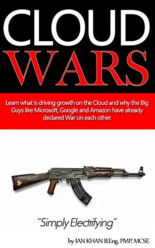 Cloud Wars: Learn what is driving growth in the Cloud computing industry and how Google, Microsoft, Amazon & Others Have Already Declared War on Each Other