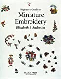 Beginner's Guide to Miniature Embroidery (Beginner's Guides (Search Press))