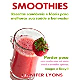Smoothies: Receitas saudáveis e fáceis para melhorar sua saúde e bem-estar - Perder peso com receitas que vai...