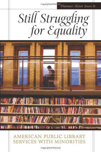 Still Struggling for Equality: American Public Library Services with Minorities