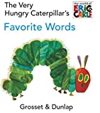 Eric Carle The Very Hungry Caterpillar's Favorite Words (The World of Eric Carle)