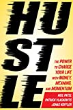 img - for Hustle: The Power to Charge Your Life with Money, Meaning, and Momentum book / textbook / text book