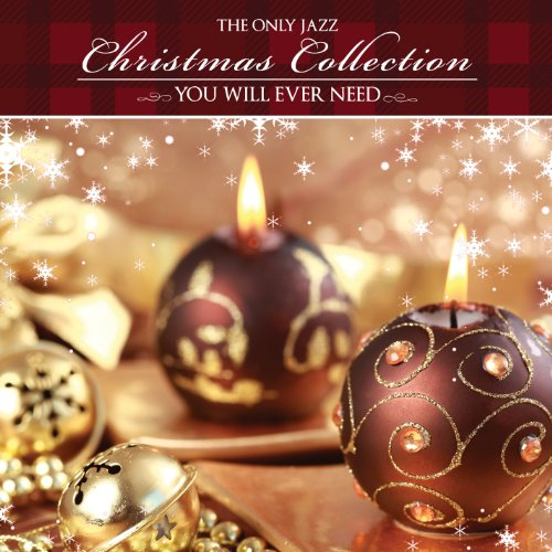 Only Jazz Christmas Collection You Will Ever by Only Jazz Christmas Collection