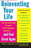 Reinventing Your Life: The Breakthough Program to End Negative Behavior...and FeelGreat Again Reprint Edition by Young, Jeffrey E., Klosko, Janet S. published by Plume (1994) Klosko Jeffrey E. Young