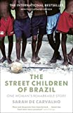 img - for The Street Children of Brazil: One Woman's Remarkable Story book / textbook / text book