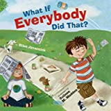 img - for What If Everybody Did That?[WHAT IF EVERYBODY DID THAT][Hardcover] book / textbook / text book