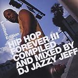 echange, troc Compilation, DJ Jazzy Jeff - Hip Hop Forever Iii Mixed By Dj Jazzy Jeff