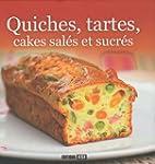 Quiches, tartes, cakes sal�s et sucr�s