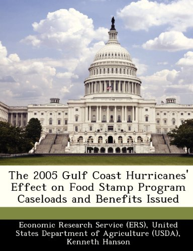 The 2005 Gulf Coast Hurricanes' Effect on Food Stamp Program Caseloads and Benefits Issued