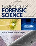 img - for Houck, Max M.; Siegel, Jay A.'s Fundamentals of Forensic Science, Second Edition 2nd (second) edition by Houck, Max M.; Siegel, Jay A. published by Academic Press [Hardcover] (2010) book / textbook / text book