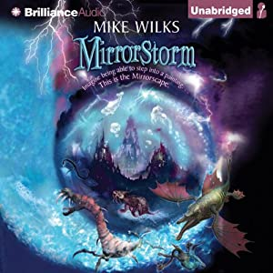 Mirrorstorm: Mirrorscape, Book 2   [Mike Wilks]
