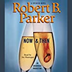 Now & Then (       UNABRIDGED) by Robert B. Parker Narrated by Joe Mantegna