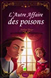 L'affaire des poisons. A l'�cole des pages du roy Soleil par T�nor