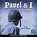 Pavel & I Audiobook by Dan Vyleta Narrated by Richard Burnip