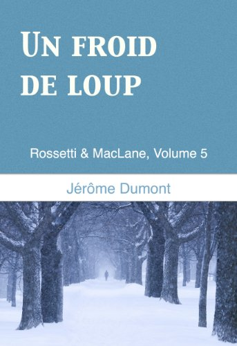 Un froid de loup (Rossetti & MacLane t. 5) en ligne