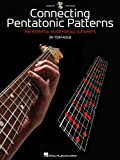 Connecting Pentatonic Patterns: The Essential Guide for All Guitarists (Book/CD)