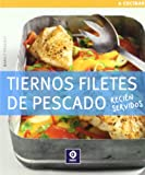 img - for Tiernos filetes de pescado : reci n servidos book / textbook / text book