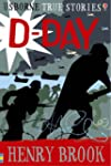 True Stories: D-Day (Usborne True Sto...