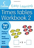 Times Tables Workbook 2: Age 5-7 (Collins Easy Learning Age 5-7) Simon Greaves