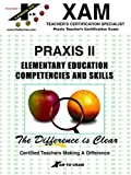 img - for Praxis Elementary Education Competencies and Skills--PRAXIS II (Praxis II Teacher's XAM) book / textbook / text book