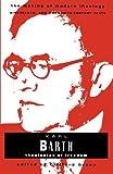 Karl Barth: Theologian of Freedom  (Making of Modern Theology Series)