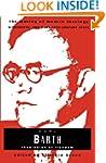 Karl Barth: Theologian Of Freedom