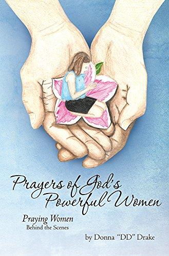 "Donna ""DD"" Drake - Prayers of God's....Powerful Women: Praying Women Behind the Scenes"