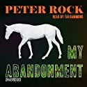 My Abandonment: A Novel Audiobook by Peter Rock Narrated by Tai Sammons