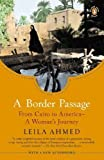 img - for by Ahmed, Leila A Border Passage: From Cairo to America--A Woman's Journey (2012) Paperback book / textbook / text book