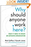Why Should Anyone Work Here?: What It...