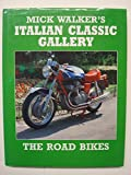 img - for Mick Walker's Italian Classic Gallery: The Racing Bikes (A Foulis motor cycling book) book / textbook / text book