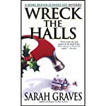 Wreck the Halls (       UNABRIDGED) by Sarah Graves Narrated by Lindsay Ellison