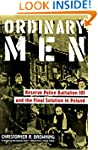 Ordinary Men: Reserve Police Battalio...