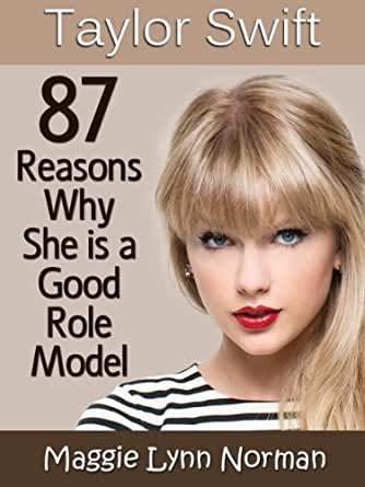 taylor swift role model essay Taylor swift has been in the spotlight since she was about 15, and while you've probably always loved her, she's really come into her own as a woman in recent.