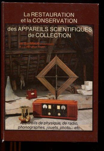 La restauration et la conservation des appareils scientifiques de collection. Appareils de physique, de radio, phonographes, jouets, photo etc.