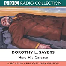 Have His Carcase (Dramatised) Radio/TV Program by Dorothy L. Sayers Narrated by Ian Carmichael, Maria Aitken