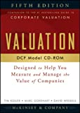 Valuation DCF Model, CD-ROM: Designed to Help You Measure and Manage the Value of Companies, 5th Edition (Wiley Finance) (0470424575) by McKinsey & Company Inc.