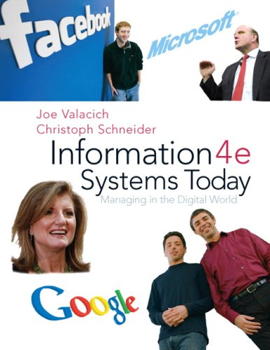 Information Systems Today: Managing the Digital World...