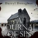 A Journal of Sin: A Sarah Gladstone Thriller, Book 1 Audiobook by Darryl Donaghue Narrated by Georgina Tate