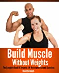 Build Muscle Without Weights: The Com...