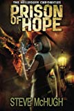 Prison of Hope (The Hellequin Chronicles) by Steve McHugh
