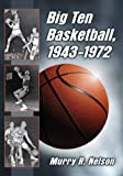 img - for Big Ten Basketball 1943-1972 book / textbook / text book