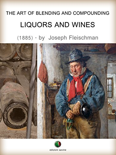 The Art of Blending and Compounding - Liquors and Wines PDF