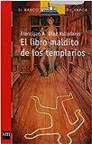 img - for El libro maldito de los templarios (eBook-ePub) (Barco de Vapor Roja) (Spanish Edition) book / textbook / text book