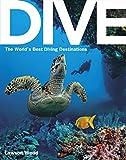 Dive: the World's Best Dive Destinations