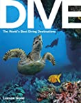 Dive: the World's Best Dive Destinations