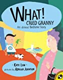 img - for What! Cried Granny: An Almost Bedtime Story (Turtleback School & Library Binding Edition) book / textbook / text book