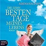 Die zehn besten Tage meines Lebens | Adena Halpern
