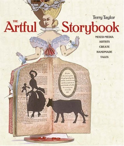 The Artful Storybook: Mixed-Media Artists Create Handmade Tales